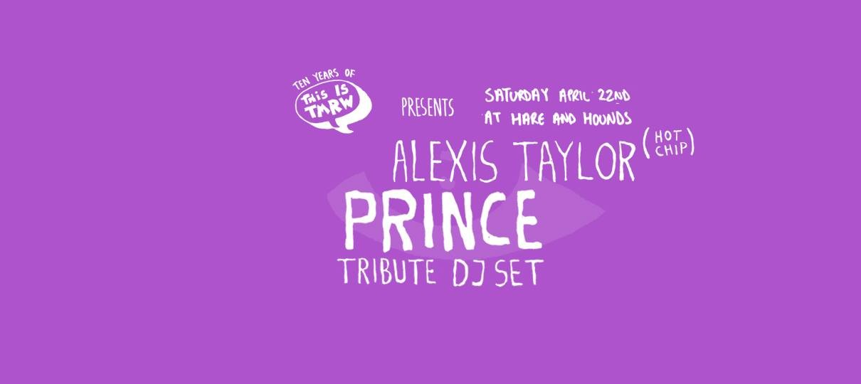 Alexis Taylor – Prince Tribute DJ Set