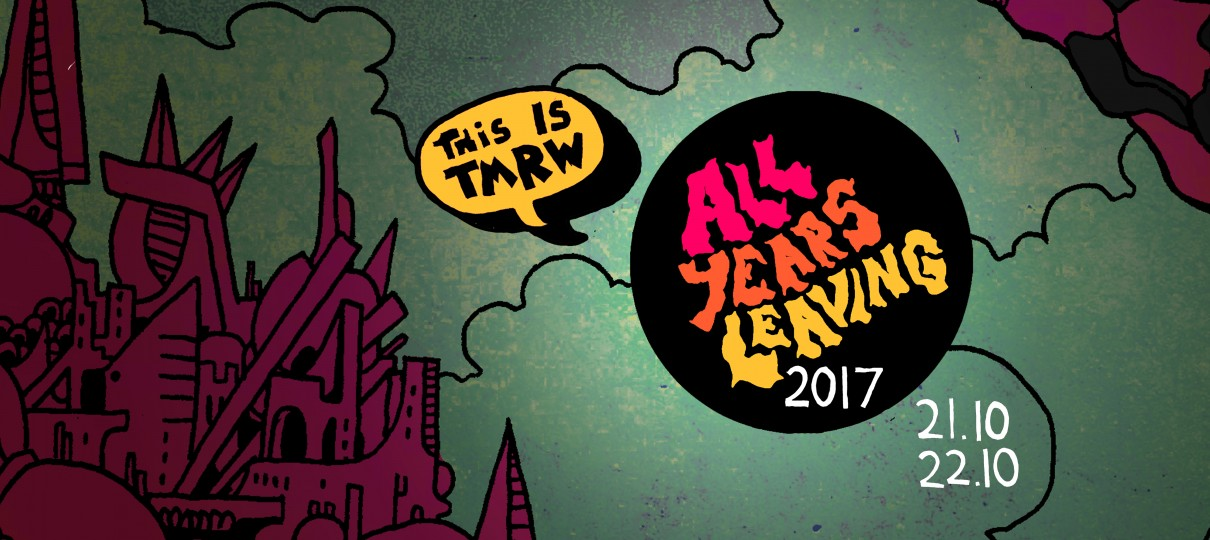 All Years Leaving Festival